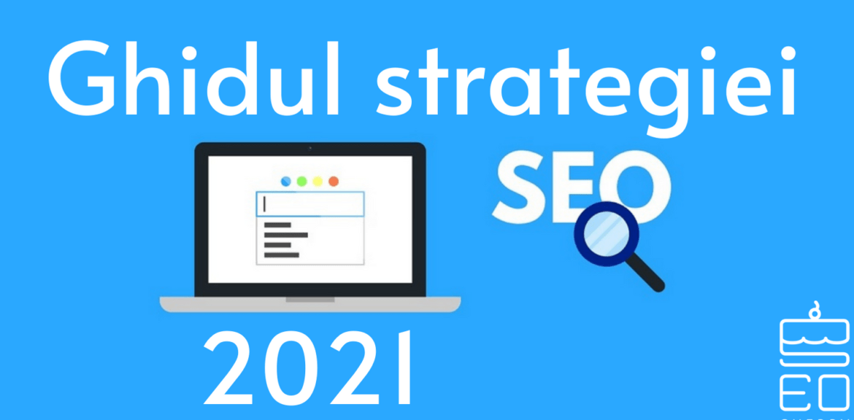 Ghidul Strategiei Seo 2021